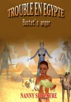 Trouble in Egypt - Bastet's anger ebook by Nanny Silvestre