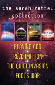 The Sarah Zettel Collection - Playing God, Reclamation, The Quiet Invasion, and Fool's War ebook by Kobo.Web.Store.Products.Fields.ContributorFieldViewModel