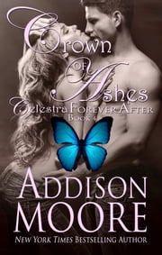 Crown of Ashes (Celestra Forever After 4) ebook by Addison Moore