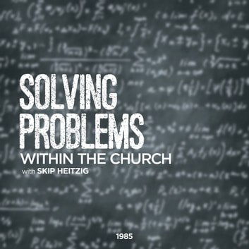 Solving Problems Within the Church audiobook by Skip Heitzig