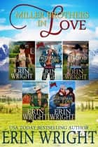 Miller Brothers in Love - A Long Valley Western Romance Boxset – Books 1 - 5 ebook by Erin Wright