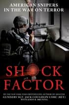Shock Factor ebook by John R. Bruning,Sgt. Jack Coughlin