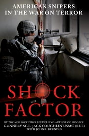 Shock Factor - American Snipers in the War on Terror ebook by Jack Coughlin,John R. Bruning