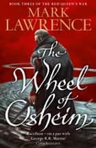 The Wheel of Osheim (Red Queen's War, Book 3) ebook by