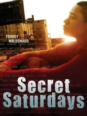Secret Saturdays ebook by Torrey Maldonado