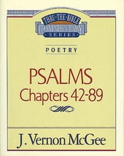 Thru the Bible Vol. 18: Poetry (Psalms 42-89) ebook by J. Vernon McGee