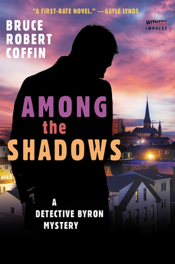 Among The Shadows - A Detective Byron Mystery ebook by Bruce Robert Coffin