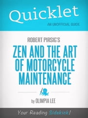 Quicklet on Zen and the Art of Motorcycle Maintenance by Robert Pirsig ebook by Olimpia Lee
