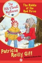 The Riddle of the Red Purse ebook by Patricia Reilly Giff,Blanche Sims