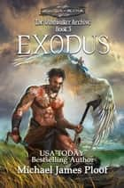 Exodus - The Windwalker Archive, #3 ebook by Michael James Ploof
