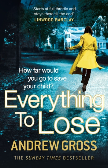 Everything to Lose eBook by Andrew Gross