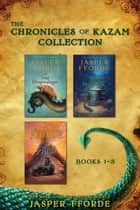 The Chronicles of Kazam Collection - Books 1-3 ebook by Jasper Fforde