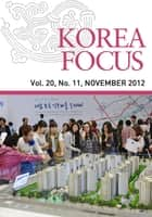 Korea Focus - November 2012 ebook by The Korea Foundation