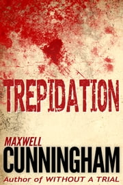 Trepidation - A Short Novel of Terror ebook by Maxwell Cunningham
