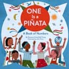 One Is a Piñata - A Book of Numbers ebook by Roseanne Greenfield Thong, John Parra