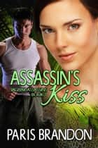 Assassin's Kiss - Jaguar Assassins, #1 ebook by Paris Brandon