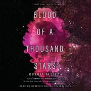 Blood of a Thousand Stars audiobook by Rhoda Belleza