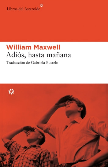 Adiós, hasta mañana ebook by William Maxwell