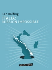 ITALIA: MISSION IMPOSSIBLE ebook by Leo Bolfing