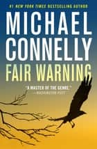 Fair Warning 電子書 by Michael Connelly