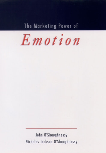 The Marketing Power of Emotion ebook by John O'Shaughnessy,Nicholas Jackson O'Shaughnessy