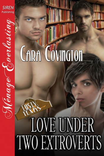 Love Under Two Extroverts ebook by Cara Covington