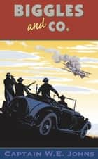 Biggles and Co ebook by W E Johns