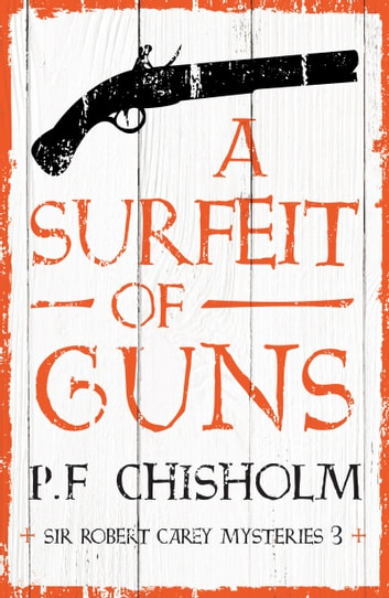 A Surfeit of Guns ebook by P.F. Chisholm