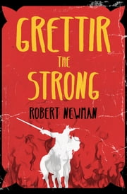 Grettir the Strong 電子書 by Robert Newman