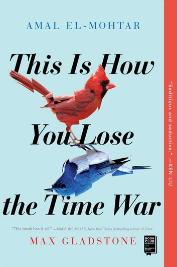 This Is How You Lose the Time War ebook by Amal El-Mohtar,Max Gladstone