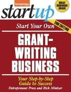 Start Your Own Grant Writing Business ebook by Entrepreneur Press