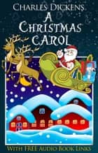 A CHRISTMAS CAROL Classic Novels: New Illustrated [Free Audiobook Links] ebook by CHARLES DICKENS
