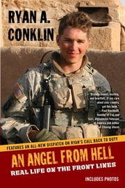 AN Angel From Hell - Real Life on the Front Lines ebook by Ryan A. Conklin