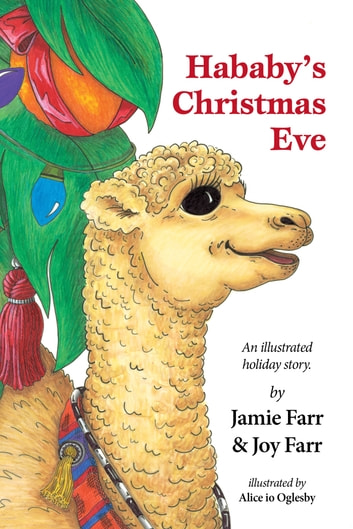 Hababys Christmas Eve - An illustrated read-aloud holiday story ebook by Jamie Farr,Joy Farr