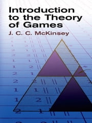 Introduction to the Theory of Games ebook by J. C. C. McKinsey
