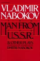 Man From The USSR & Other Plays - And Other Plays ebook by Vladimir Nabokov