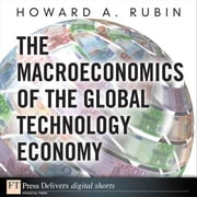 The Macroeconomics of the Global Technology Economy ebook by Rubin, Howard A.