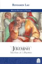 Jeremiah - The Fate of a Prophet ebook by Lau, Binyamin