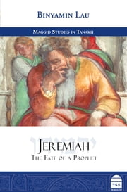 Jeremiah - The Fate of a Prophet ebook by Binyamin Lau