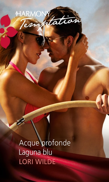 Acque profonde ebook by Lori Wilde