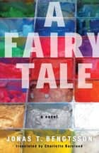 A Fairy Tale ebook by Jonas T. Bengtsson,Charlotte Barslund