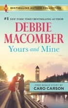 Yours and Mine & The Bachelor Doctor's Bride - A 2-in-1 Collection 電子書 by Debbie Macomber, Caro Carson