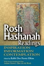 Rosh Hashanah Readings ebook by Rabbi Dov Peretz Elkins,Dr. Arthur Green