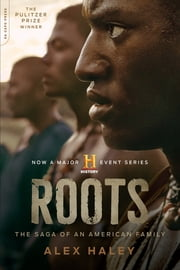 Roots - The Saga of an American Family ebook by Alex Haley