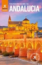 The Rough Guide to Andalucia (Travel Guide eBook) eBook by Eva Hibbs, Geoff Garvey, Joanna Styles,...