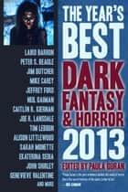 The Year's Best Dark Fantasy & Horror, 2013 Edition ebook by Paula Guran