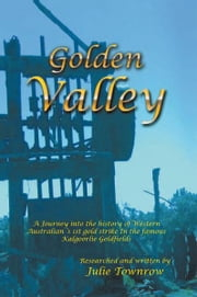 Golden Valley ebook by Julie Townrow
