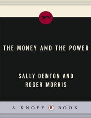The Money and the Power ebook by Sally Denton,Roger Morris