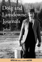 Doig and Lansdowne Journals - Diaries and Letters, 1954-1957 ebook by John Groarke,Paul Groarke (editor)
