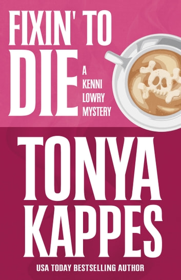 FIXIN' TO DIE ebook by Tonya Kappes